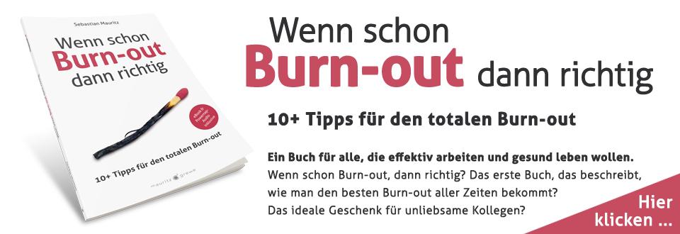 Wenn schon Burn-out dann richtig