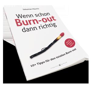 Wenn schon Burn-out, dann richtig - SebastianMauritz.de