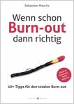 Wenn schon Burn out dann richtig – SebastianMauritz.de